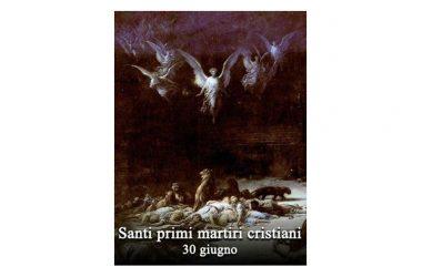I SANTI di oggi 30 giugno – Santi Primi martiri della santa Chiesa di Roma