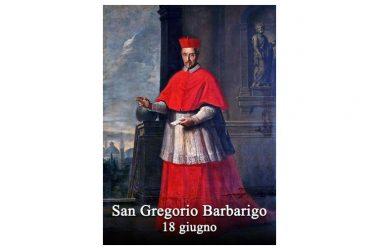 IL SANTO di oggi 18 Giugno – San Gregorio Giovanni Barbarigo