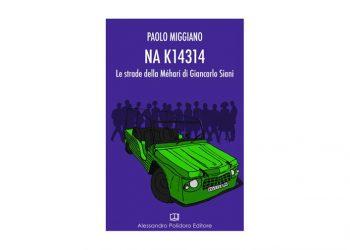 Presentazione del libro: Na K14314. La strada della Mehari di G. Siani