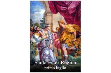 LA SANTA di oggi 1 Luglio – Santa Ester