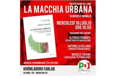 """Al Kromlabòro FabLab il PD presenta il libro  """"La Macchia Urbana"""" di Michele Grimaldi"""