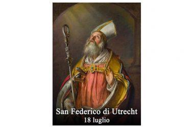 IL SANTO di oggi 18 Luglio – San Federico di Utrecht