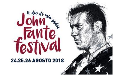"""JOHN FANTE FESTIVAL """"Il dio di mio padre"""" XIII EDIZIONE- ECCO IL PROGRAMMA"""
