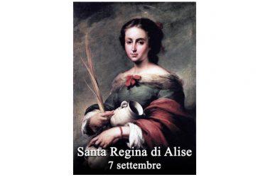 LA SANTA di oggi 7 Settembre – Santa Regina di Alise