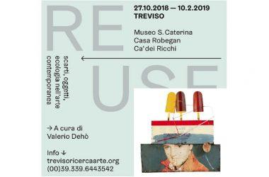 """""""RE.USE – Scarti, oggetti, ecologia nell'arte contemporanea"""", a cura di Valerio Dehò, dal 27 ottobre 2018 al 10 febbraio 2019, Treviso"""