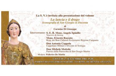 """Una nuova immagine di San Giorgio Martire: Carmine di Giuseppe presenta il suo libro """"La lancia e il drago"""""""