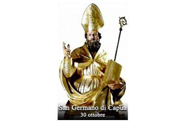 IL SANTO di oggi 30 Ottobre – San Germano di Capua