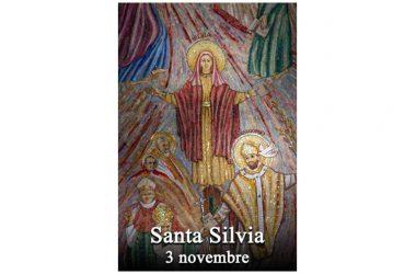 LA SANTA di oggi 3 Novembre – Santa Silvia
