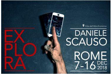 EXPLORA – Daniele Scauso – Arte Contemporanea, Roma 7-16 dicembre 2018