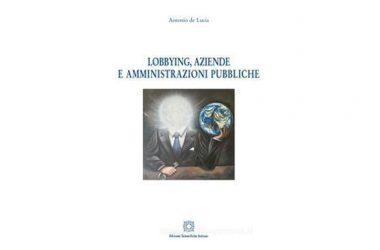 """CASERTA – PRESENTAZIONE DEL VOLUME DI ANTONIO DE LUCIA """"LOBBYING, AZIENDE E AMMINISTRAZIONI PUBBLICHE""""."""