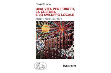 """Venerdì 18 gen. Pasquale Iorio con """"Una vita per i diritti, la cultura e lo sviluppo locale"""""""
