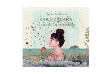 """Esce venerdì 22 febbraio """"Zara Zabara"""", il disco di OLIVIA SELLERIO, prodotto da Palomar/Rai Com e pubblicato da Warner Music Italia, con 12 canzoni per Montalbano,"""