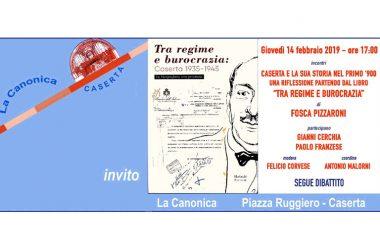 """Caserta e la sua storia nel Primo '900. Una riflessione partendo dal libro """"Tra regime e burocrazia"""" (Caserta 1935 – 1945) di Fosca Pizzaroni"""