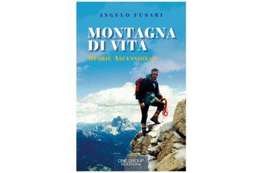 """Presentazione del volume di Angelo Fusari """"Montagna di Vita – Storie Ascensionali"""""""