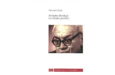 Presentazione del volume di Ferruccio Diozzi: Amedeo Bordiga. Un ritratto politico