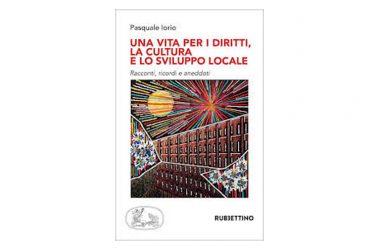 """Presentazione libro """"Una vita per i diritti, la cultura e lo sviluppo locale"""" a Cancello Scalo"""