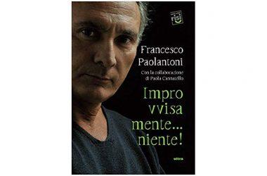 """Improvvisamente… niente!"" di Francesco Paolantoni."
