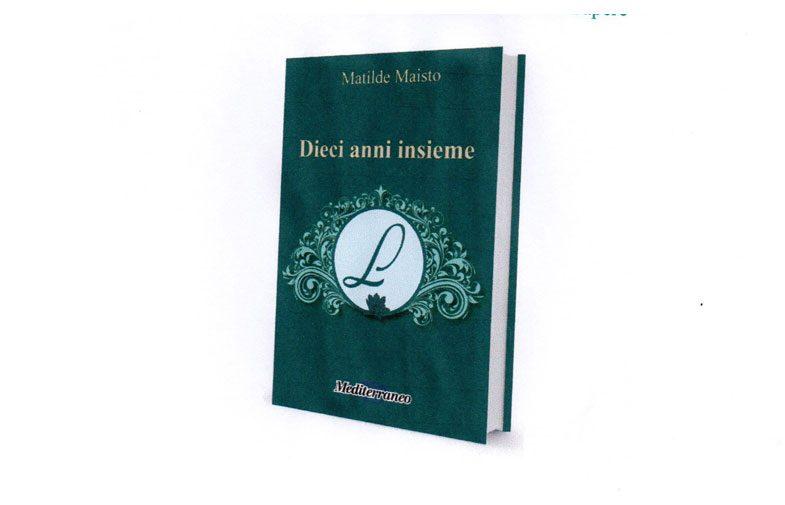 "Presentazione ""Dieci anni insieme"" di Matilde Maisto – Mediterraneo Editrice"