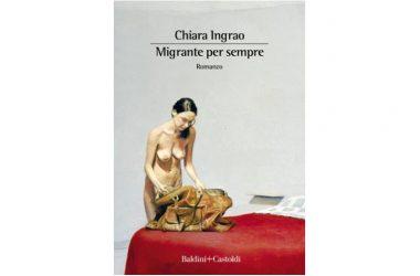 """Presentazione libro di Chiara Ingrao """"Migrante per sempre"""""""