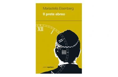 """Presentazione del libro """"Il prete ebreo"""" di Stella Eisenberg – Spartaco Edizioni"""