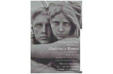 GRAZZANISE: TEATRO IN PIAZZA: IL TRAGICO AMORE DI GIULIETTA E ROMEO