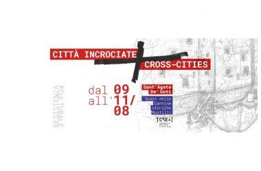Evento Città Incrociate / Cross-Cities 9-10-11 agosto Sant'Agata de' Goti