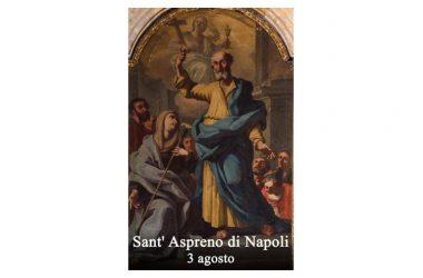 Il Santo di oggi 3 Agosto è Sant' Aspreno di Napoli