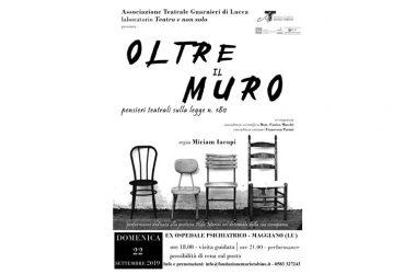 Dom. 22 Teatro all'ex manicomio di Maggiano OLTRE IL MURO / ritorna l'applaudita rappresentazione teatrale