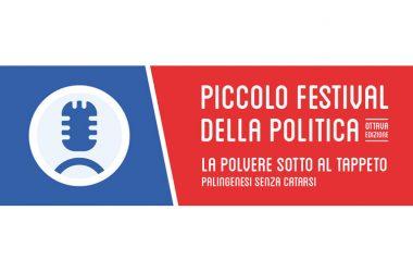 Tutto (quasi) pronto per l'ottava edizione del Piccolo Festival della Politica