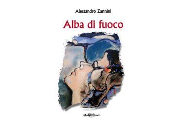 """Lo scrittore Alessandro Zannini pubblica il nuovo ed atteso romanzo """"Alba di fuoco"""" Mediterraneo Editrice"""