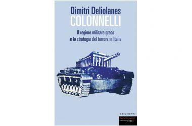 """Novità editoriale Fandango Libri – 31 novembre """"Colonnelli"""" di Dimitri Deliolanes"""