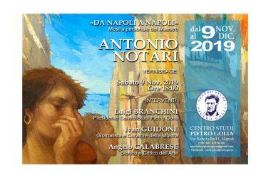 Da Napoli a Napoli: inaugurazione della personale del maestro Antonio Notari al Centro Studi Pietro Golia di Napoli