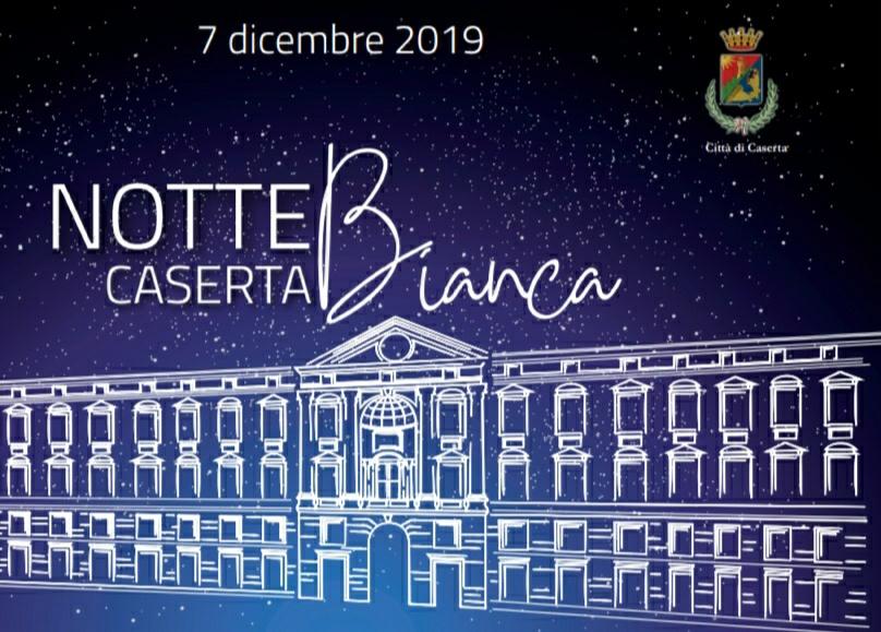 Risultati immagini per NOTTE BIANCA CASERTA 2019