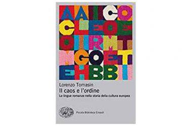 """Lorenzo Tomasin: """"Il caos e l'ordine. Le lingue romanze nella storia della cultura europea"""", Einaudi"""