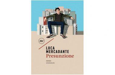 Presentazione del volume  Presunzione  di Luca Mercadante
