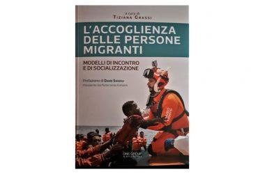 """Recensione a """"L'accoglienza delle persone migranti. Modelli di incontro e socializzazione"""""""