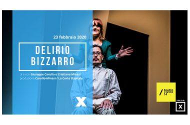 DELIRIO BIZZARRO di e con Giuseppe Carullo e Cristiana Minasi Teatro Civico 14