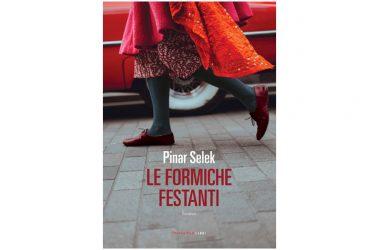 """Dal 13 Febbraio in libreria """"Le formiche festanti"""" di Pinar Selek."""