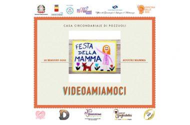 Festa della mamma anche alla Casa Circondariale di Pozzuoli con l'iniziativa Videoamiamoci