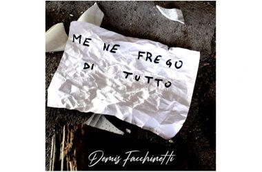 """""""ME NE FREGO DI TUTTO"""" Demis Facchinetti"""