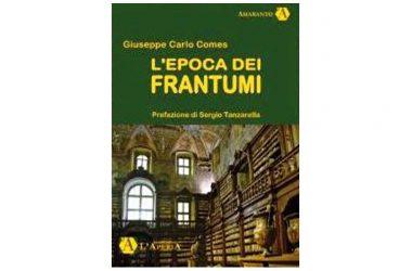 """Presentazione del libro """"L'epoca dei frantumi"""" di Giuseppe Carlo Comes."""