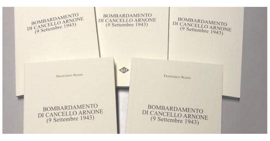 'Bombardamento di Cancello Arnone (9 settembre 1943)': il nuovo libro di Francesco Nuzzo