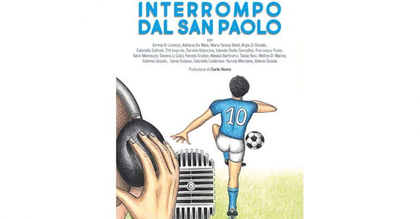 """Arriva in libreria """"Interrompo dal San Paolo"""""""