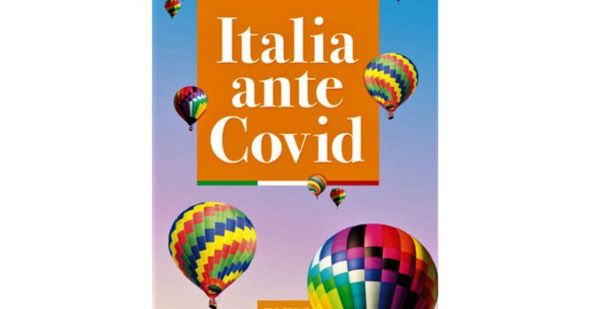 """""""Italia ante Covid"""": l'autore può essere annoverato nella schiera degli umanisti"""