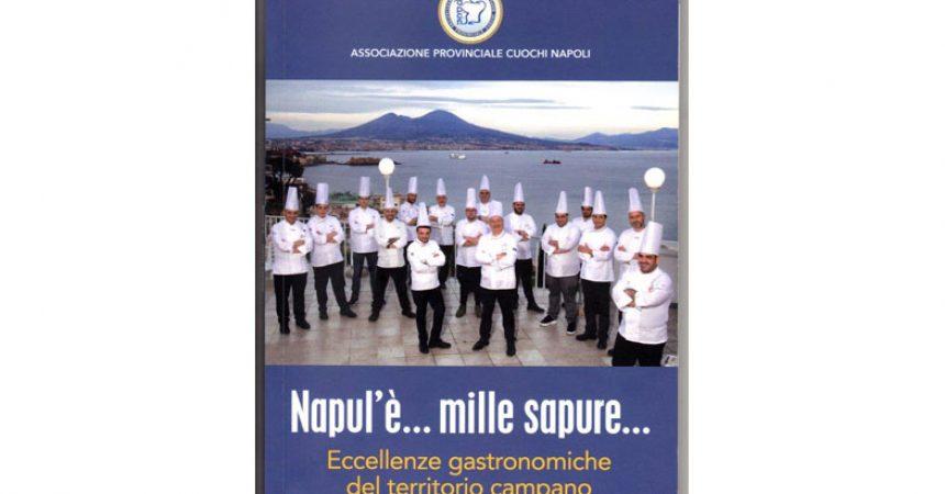 """L'Associazione Provinciale Cuochi di Napoli presenta il libro """" """"Napul'è…mille sapure…""""."""
