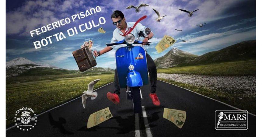 """Federico Pisano """"Botta di culo"""" il nuovo singolo"""