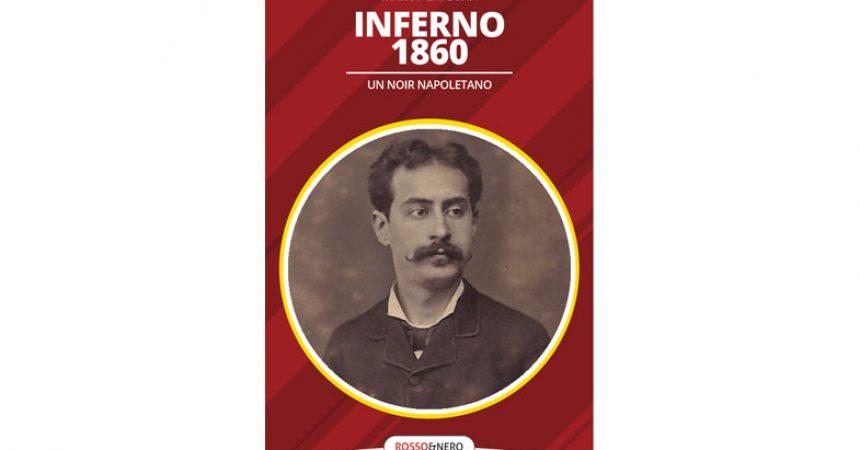 """""""Inferno 1860 – Un noir napoletano"""" di Marco Lapegna, Rogiosi editore, sarà presentato alla libreria IOCISTO a Napoli il 17 settembre 2020"""
