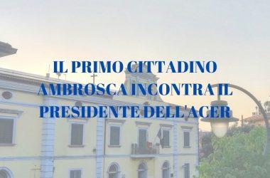Cancello ed Arnone: il primo cittadino incontra il Presidente dell'Acer.