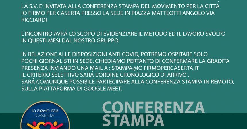 Conferenza Stampa Io Firmo per Caserta venerdì 19febbraio ore 12