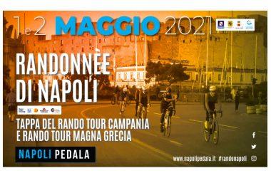 Randonnèe di Napoli – 1 e 2 maggio 2021 partenza Mostra d'Oltremare di Napoli – 100 e 200 km in tour per la Campania